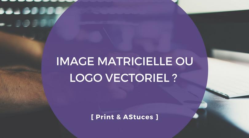 Image Matricielle Ou Logo Vectoriel Printoblog
