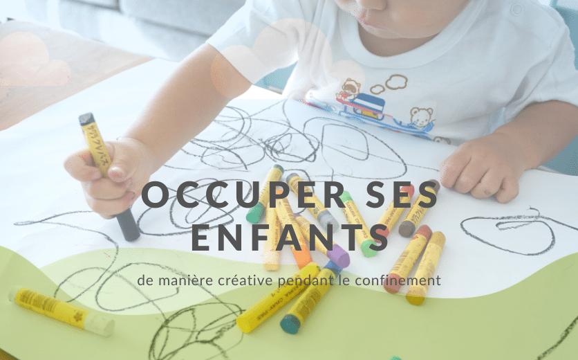 Occuper Ses Enfants de manière créative pendant le confinement
