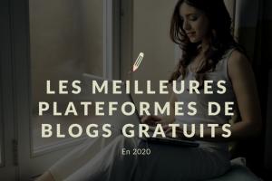 Les Meilleures Plateformes De Blogs Gratuits