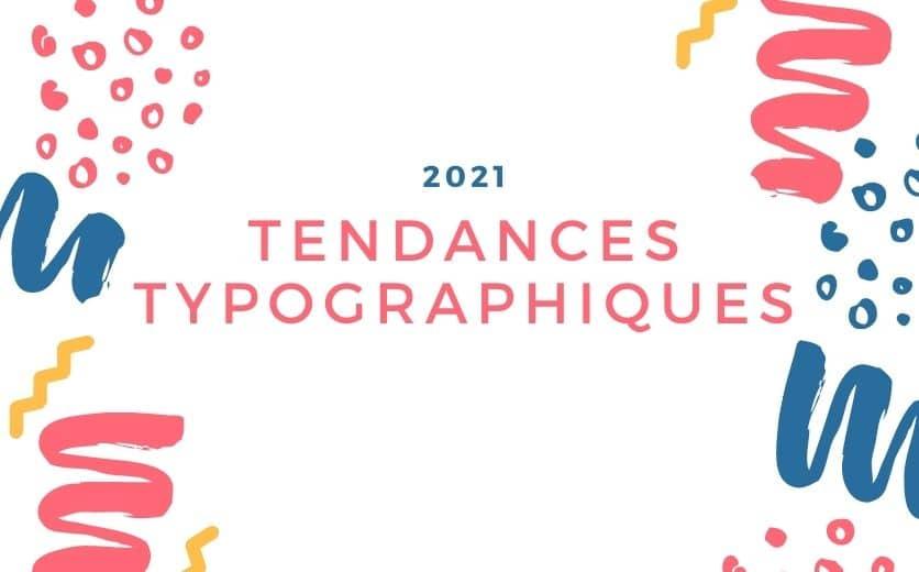 Tendances typographiques 2021
