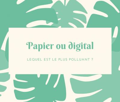 papier ou digital, lequel est le plus polluant ?